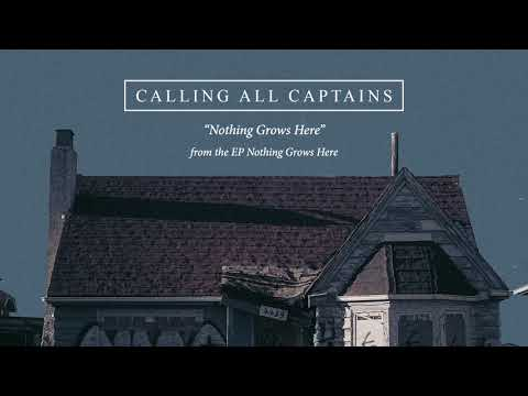 "Calling All Captains ""Nothing Grows Here"" Mp3"