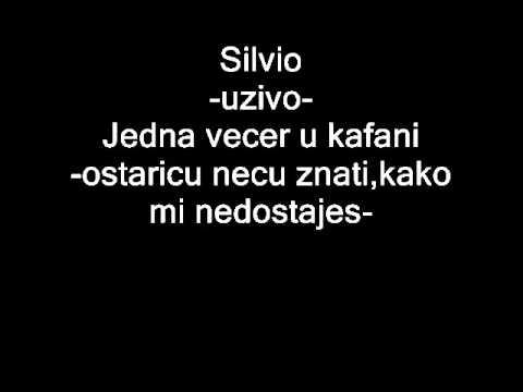 Silvio uzivo-Haris Dzinovic-  ostaricu necu znati,kako mi nedostajes