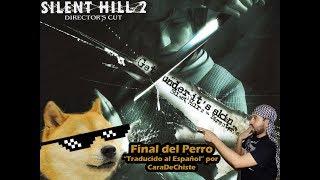 Silent Hill 2 Final Oculto Del perrito - en español
