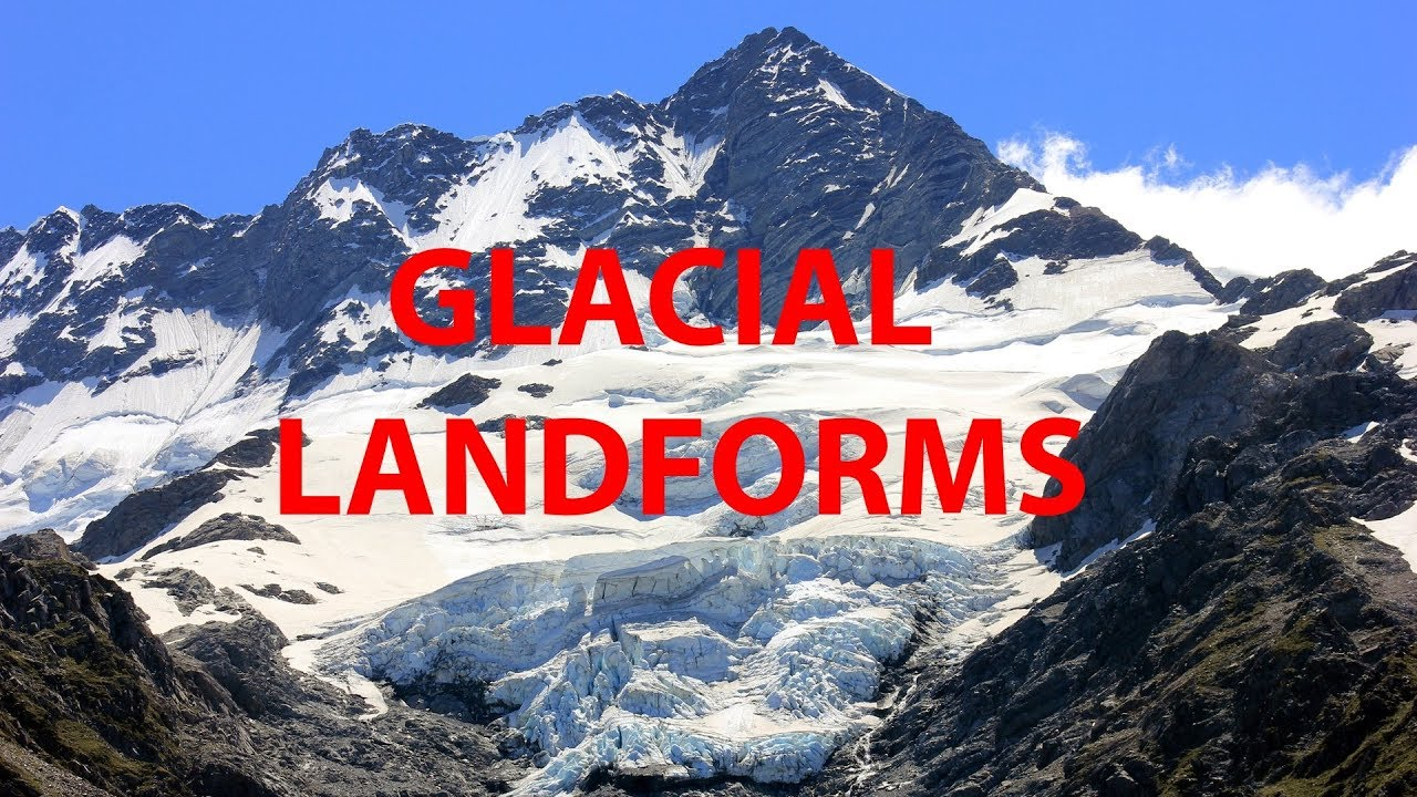 Landforms Formed By Glacial Erosion Part 4 Of 4 YouTube