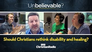 Should Christians rethink disability and healing? // Unbelievable?