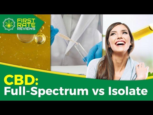 Full Spectrum CBD Oil vs Isolate CBD! Cannabidiol Pros & Cons 2020