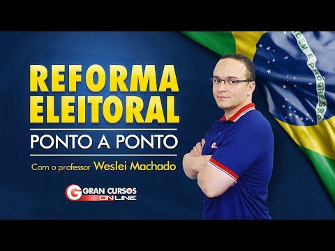 Reforma Eleitoral - Ponto a Ponto | Com o professor Weslei Machado