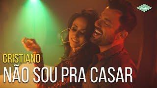 Baixar Cristiano feat. Perro Loko - Não Sou Pra Casar (Videoclipe Oficial)