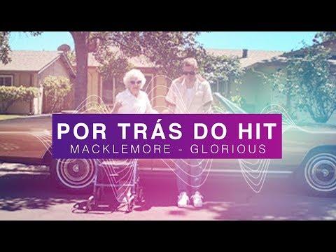 Por Trás do Hit: Macklemore - Glorious (feat. Skylar Grey)