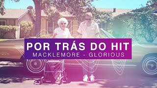 Por Trás Do Hit Macklemore Glorious Feat Skylar Grey