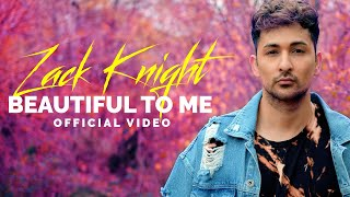 Beautiful To Me (Zack Knight) Mp3 Song Download