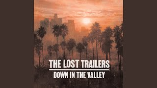 Watch Lost Trailers Down In The Valley video