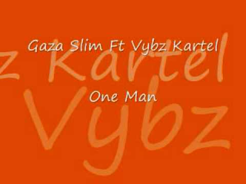 Gaza Slim Ft Vybz Kartel - One Man