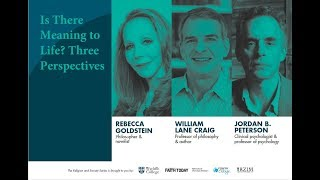 Is There Meaning to Life? Jordan Peterson, Rebecca Goldstein, William Lane Craig