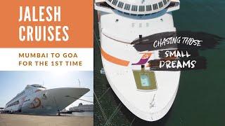 Mumbai to Goa in Jalesh Cruise || Chasing Those Small Dreams || Episode 1- Dee, Goa, & A Cruise Ship