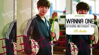Wanna One (워너원) - NOTHING WITHOUT YOU [8D AUDIO EMPTY CONCERT HALL] USE HEADPHONE!