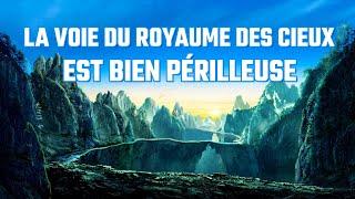 Film chrétien en français « La voie du royaume des cieux est bien périlleuse »  Dieu est mon refuge