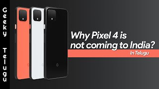Why Pixel 4 Is Not Coming To India? Telugu   Geeky Telugu