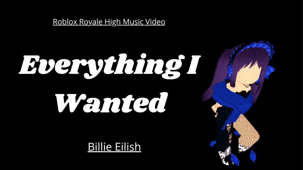 Billie Eilish Copycat Roblox Music Video Youtube Everything I Wanted Billie Eilish Roblox Royale High Music Video Youtube