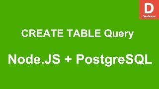 Node.JS How to CREATE TABLE query in PostgreSQL Database