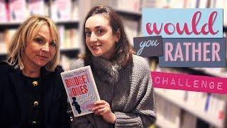 WOULD YOU RATHER Challenge w/ Helen Fielding (Bridget Jones Baby)   Myriam
