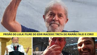 Lula! Edir Macedo! STF! Ciro Gomes! Milícias no Rio!