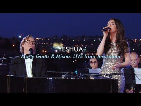 Yeshua | Marty Goetz & Misha Goetz LIVE From Jerusalem // Israel