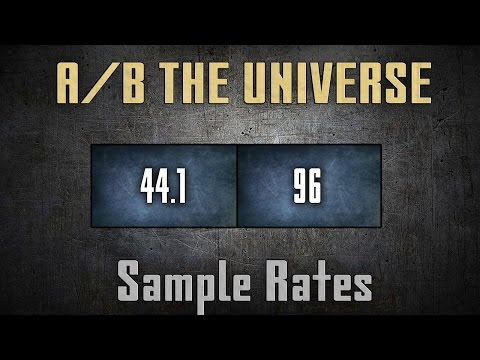 A/B the Universe Ep. 4: Sample Rate Shootout