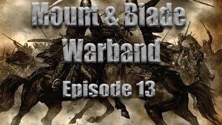 "Mount & Blade: Marcus Aquila - Episode 13 - ""I am a Wanderer"""