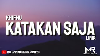 Katakan Saja (Lirik) - Khifnu