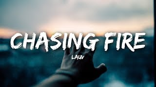 Lauv - Chasing Fire (Lyrics / Lyrics Video)
