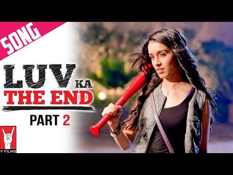Luv Ka The End - Title Song | Part 2 | Shraddha Kapoor | Taaha Shah