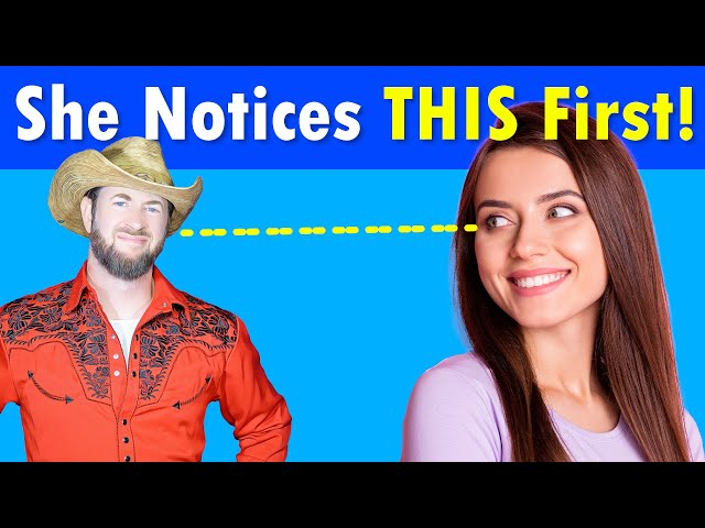 The First 3 Things Women Notice About You