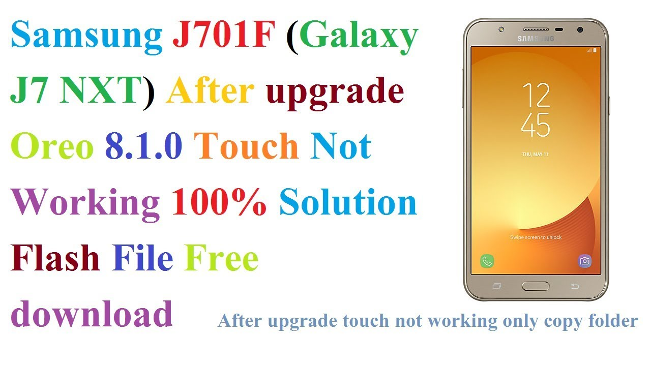 Samsung J701F (Galaxy J7 NXT) After upgrade Oreo Touch Not Working