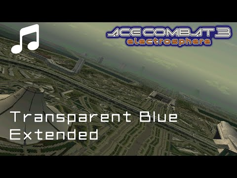 """Transparent Blue"" - Ace Combat 3 OST (Extended)"