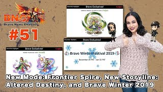 【ブレフロ】【BNC】New Mode: Frontier Spire, New Storyline: Altered Destiny, and Brave Winter 2019【BNC】#51