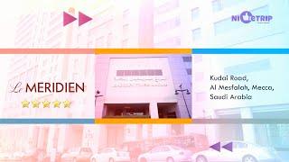LE MERIDIEN Towers Makkah HOTEL with NiceTrip