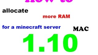 How to allocate m๐re RAM for your Minecraft server 1.10 MAC