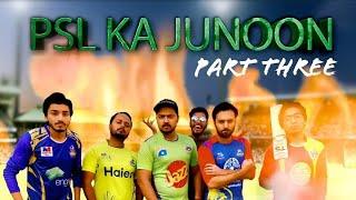 PSL Ka Junoon | Part 3 | Last Part | Mini Web Series | The Idiotz