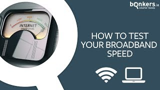 How to test your broadband speed
