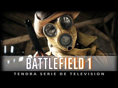 BATTLEFIELD 1   TENDRA SERIE DE TELEVISION