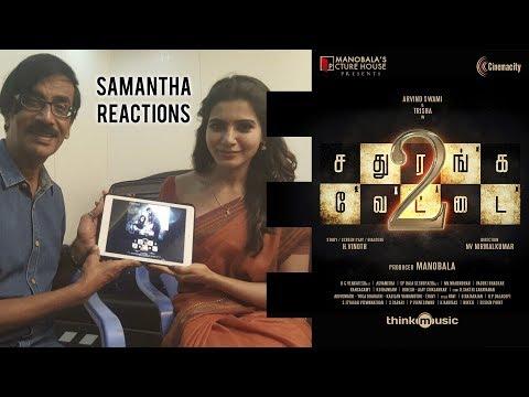 Samantha reactions on Sathuranka Vettai 2...