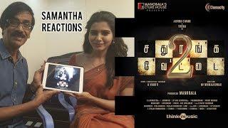 Samantha reactions on Sathuranka Vettai 2 Teaser | Arvind Swamy, Trisha