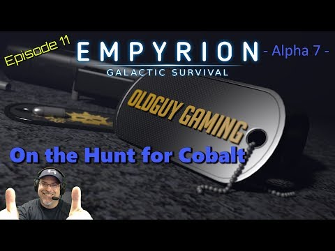 Empyrion Galactic Survival Alpha 7 | E11| Cobalt. I Need Some.