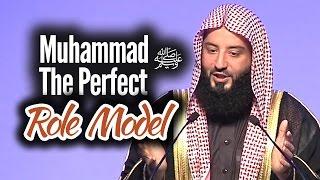 Muhammad ﷺ The Perfect Role Model - Wahaj Tarin