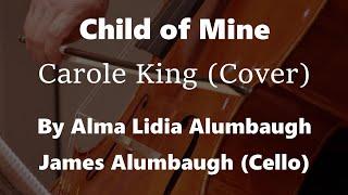 Child of Mine - Carole King (Cover) Alma Lidia Alumbaugh