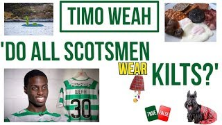 🏴󠁧󠁢󠁳󠁣󠁴󠁿 'Do all Scotsmen wear kilts?' with Timo Weah 🤔🤣