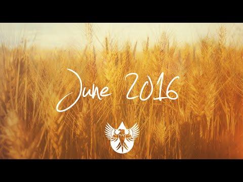 Indie/Pop/Folk Compilation - June 2016 (1-Hour Playlist)