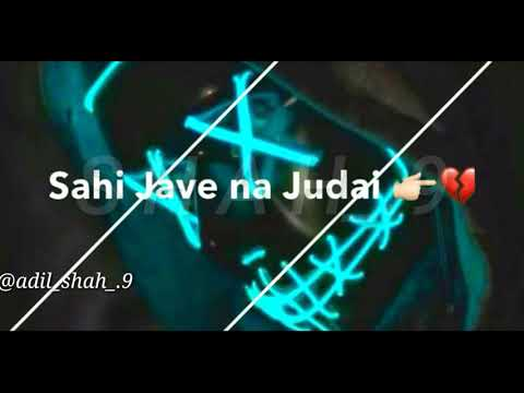 Sahi Jave NA Judai SAjnA NEw WhatsApp Status SOng