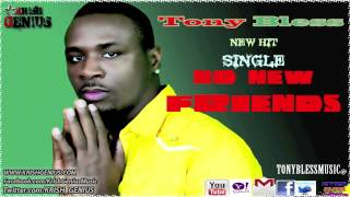 Tony Bless - No New Friend (Raw) June 2012
