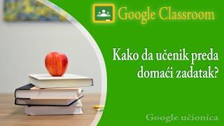 06. Google Classroom - Kako da učenik preda domaci zadatak?