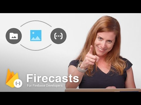 Writing a Cloud Storage Trigger with Cloud Functions for Firebase – Firecasts