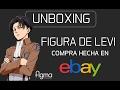 UNBOXING figura de LEVI, comprada en Ebay. La caja llego golpeada :(