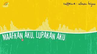 Download Lagu Caffeine - Maafkan Aku, Lupakan Aku (Official Audio) mp3